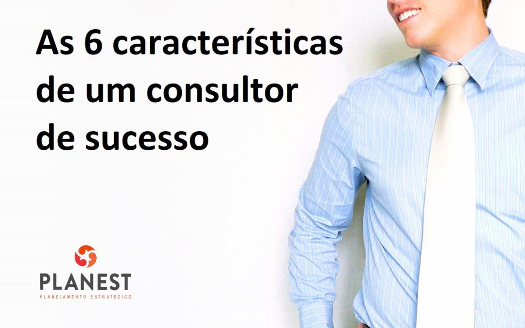 As 6 características de um consultor de sucesso